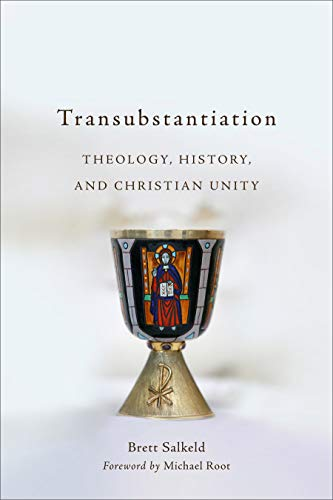 Transubstantiation: Theology, History, and Christian Unity (English Edition)