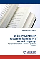 Social influences on successful learning in a second language: A proposed model from Consensual Qualitative Research