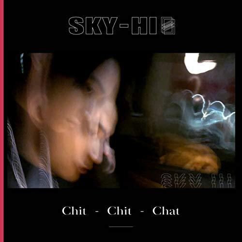 SKY-HI【Chit-Chit-Chat】歌詞解説!毎日を乗り切るのに聞き飽きた言葉はいらない?の画像