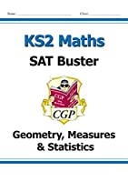 KS2 Maths SAT Buster: Geometry, Measures & Statistics (for the 2019 tests)