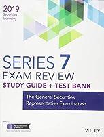 Wiley Series 7 Securities Licensing Exam Review 2019 + Test Bank: The General Securities Representative Examination (Wiley Securities Licensing)