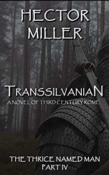 The Thrice Named Man IV: Transsilvanian by [Miller, Hector]