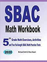 SBAC Math Workbook: 5th Grade Math Exercises, Activities, and Two Full-Length SBAC Math Practice Tests