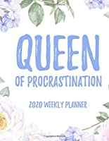 "Queen Of Procrastination 2020 Weekly Planner: 8.5x11"" Floral Weekly Academic Calendar Planner & Journal, Funny Planner Gift Idea"