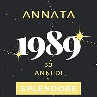 Annata 1989 30 anni di Splendore: Libro Degli Ospiti Compleanno Per Scrivere Auguri E Messaggi D'oro I Da Personalizzare I Regalo Per Donne E Amici I Motivo Rosa Pink
