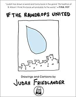 If the Raindrops United: Drawings and Cartoons by [Friedlander, Judah]