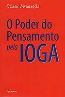 O Poder do Pensamento Pela Ioga (Português)