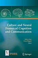 Culture and Neural Frames of Cognition and Communication (On Thinking)