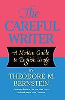 The Careful Writer by Theodore M. Bernstein(1995-12-01)