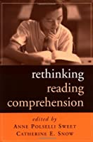 Rethinking Reading Comprehension (Solving Problems in the Teaching of Literacy)