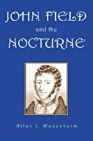 John Field And the Nocturne