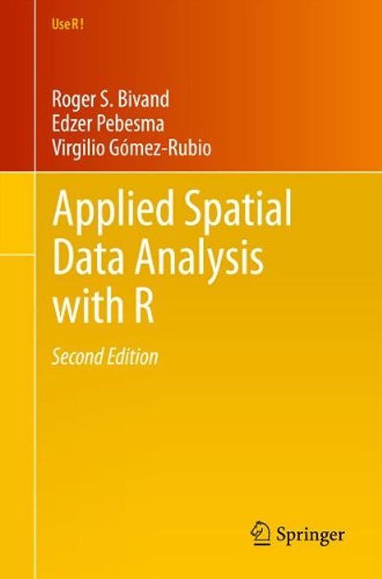 宇宙アウター展示会Applied Spatial Data Analysis with R (Use R! Book 10) (English Edition)