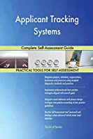 Applicant Tracking Systems Complete Self-Assessment Guide
