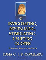 91 INVIGORATING, REVITALISING, STIMULATING, UPLIFTING QUOTES: To Raise Your Spirits & To Spur You On