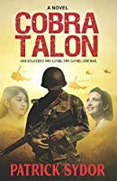 Cobra Talon: One soldier's two lives, two loves, one war (Nick Parker Series)