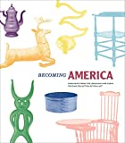 Becoming America: Highlights from the Jonathan and Karin Fielding Collection of Folk Art