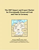 The 2007 Import and Export Market for Provisionally Preserved Fruit and Nuts in Germany