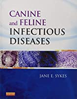 Canine and Feline Infectious Diseases, 1e by Jane E. Sykes BVSc(Hons) PhD DACVIM(2013-08-19)