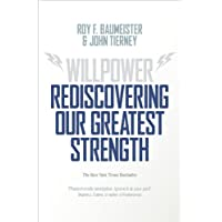 Willpower: Rediscovering Our Greatest Strength (English Edition)