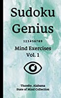Sudoku Genius Mind Exercises Volume 1: Thorsby, Alabama State of Mind Collection