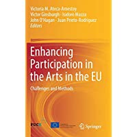 Enhancing Participation in the Arts in the EU: Challenges and Methods