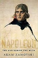 Napoleon: The Man Behind the Myth