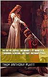 00:06:05 Kryall Memories by  Minister Cardinal General Sir Troy Anthony Platt (English Edition)