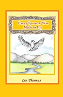 Every Sparrow Was Made to Fly (Inspiring Voices)