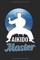 AIKIDO NOTIZBUCH: Aikido Notizbuch die Perfekte Geschenkidee fuer Kampfsportler oder Aikido Fans. Das Taschenbuch hat 120 weisse Seiten mit Punktraster die dich beim Schreiben oder skizzieren unterstuetzten.