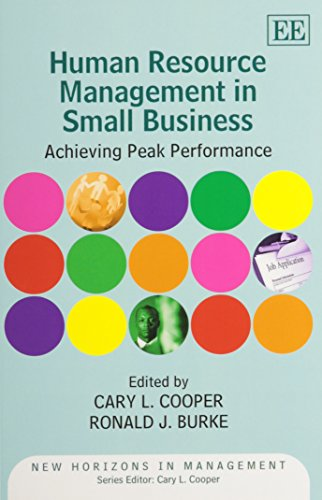 Download Human Resource Management in Small Business: Achieving Peak Performance (New Horizons in Management) 0857932837