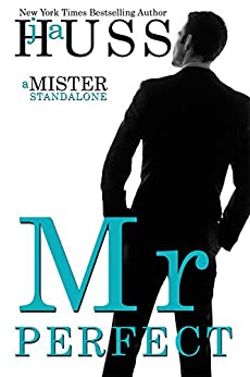Mr. Perfect: A Mister Standalone (The Mister Series Book 1) by [Huss, JA]