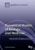 Dynamical Models of Biology and Medicine