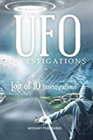 "UFO Investigations Log Journal for 10 investigations - 6"" x 9"" pages. Investigation process tables and individual notes.: Log Journal to conduct your paranormal investigations."