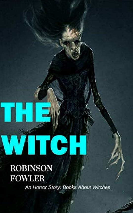 突撃韓国ジョージスティーブンソンThe Witch, An Horror Story: Books About Witches (English Edition)
