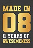 Made In 08 11 Years Of Awesomeness: 11th Birthday  Journal\ notebook,funny gag gift for men or women , gift for birthday christmas valentine,109 lined journal\notebook(funny gifts)