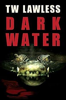 Dark Water (Peter Clancy series Book 4) by [Lawless, T.W.]