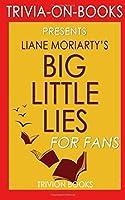 Trivia: Big Little Lies: by Liane Moriarty (Trivia-on-Books) [並行輸入品]