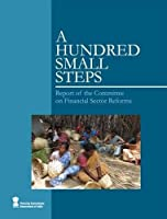 A Hundred Small Steps: Report of the Committee on Financial Sector Reforms