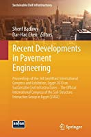 Recent Developments in Pavement Engineering: Proceedings of the 3rd GeoMEast International Congress and Exhibition, Egypt 2019 on Sustainable Civil Infrastructures – The Official International Congress of the Soil-Structure Interaction Group in Egypt (SSIGE)