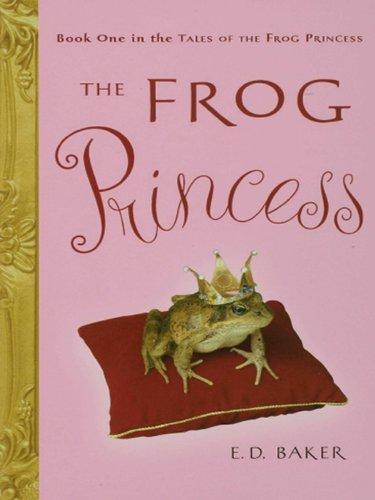 Download The Frog Princess: Tales of the Frog Princess Series, Book 1 B002UM5BZA