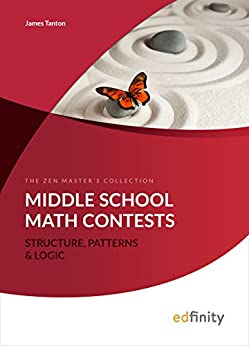 Structure, Patterns and Logic (Middle School Mathematics Book 5) by [Tanton, James]