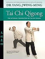 Essence of Taiji Qigong: The Internal Foundation of Taijiquan