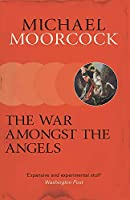 The War Amongst the Angels: A Trilogy