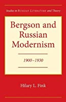 Bergson and Russian Modernism, 1900-1930 (Studies in Russian Literature and Theory)