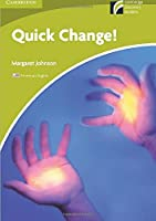 Quick Change! Level Starter/Beginner American English Edition (Cambridge Discovery Readers)