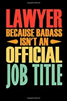 Lawyer Because Badass Isn't An Official Job Title: Coworker Funny Gag Colleague Notebook Wide Ruled Lined Journal 6x9 Inch ( Legal ruled ) TEAM Family Gift Idea Mom Dad in Holidays - Retro Cover