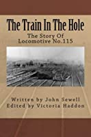 The Train In The Hole: The Story Of Locomotive No.115 [並行輸入品]