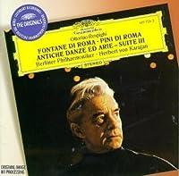 Respighi: Fontane di Roma, Pini di Roma, etc / Karajan by Karajan/Berlin Philharmonic Orch. (1997-05-13)