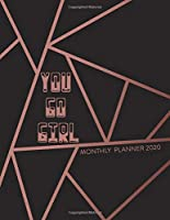 You Go Girl 2020 Monthly Planner: Black and Pink Design Each Month At A Glance Calendar Organizer With Space For Notes. Jan 2020 to Dec 2020 Girl Boss Cover