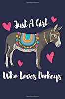 Just A Girl Who Loves Donkeys: Cute Donkey Animal Themed Gifts